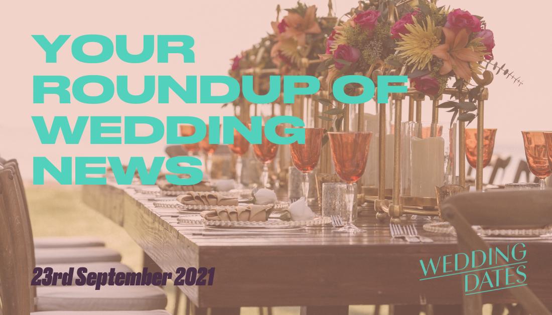 Bringing back some Normality Wedding Roundup 23rd September